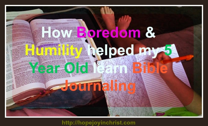How To Teach Bible Journaling To A 5 Year Old? I taught our Preschool and Kindergarten age children Bible Journaling through a Quiet Time by using boredom and humility