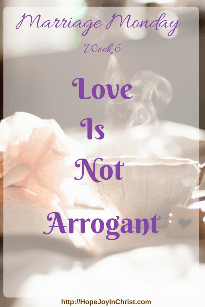 MarriageMonday Week 6 [Love is Not Arrogant] Christian Marriage Advice, Biblical Marriage Advice, 1 Corinthains 13