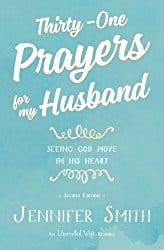 31 Days of Prayer for my Husband (#ChristianMarriageResources #BiblicalWifehood)
