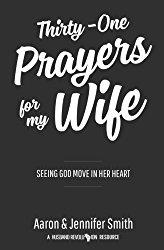 31 Days of Prayer for my Wife (#ChristianMarriageResources #BiblicalWifehood)