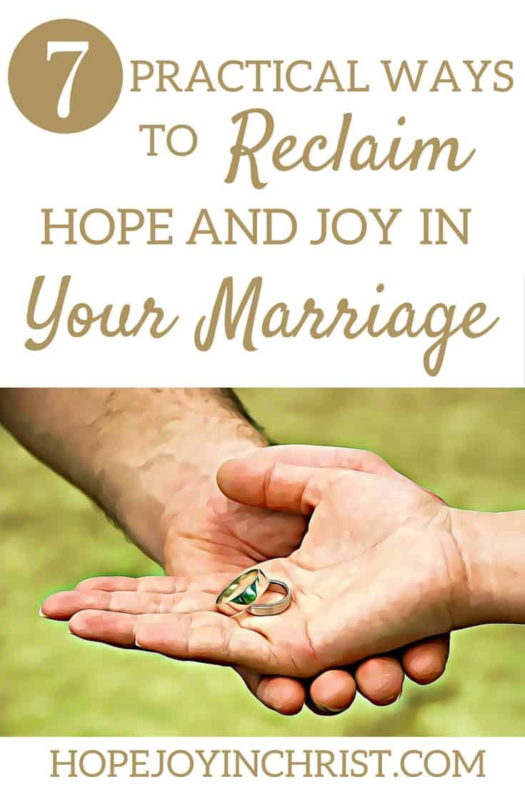 7 Practical Ways to Reclaim Hope and Joy in Your Marriage Like Minded Musings