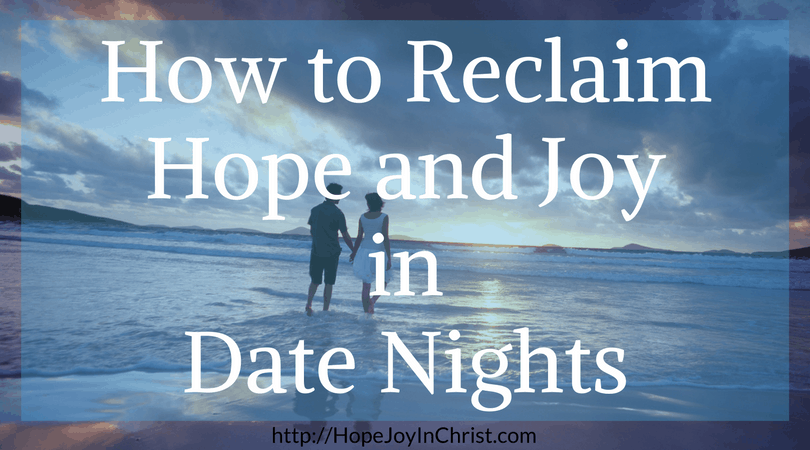 How To Reclaim Hope & Joy in Date Night FB ( #ChristianMarriage, #BiblicalWifehood (Reclaiming Hope & Joy in your Marriage))