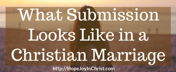 What Submission Looks Like in a Christian Marriage ftImg(#ChristianMarriage #BiblicalWifehood Reclaiming Hope & Joy in your Marriage)