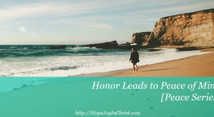 Honor Leads to Peace of Mind [Peace Series Philippians 4:8]