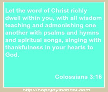 Colossians 3 16 Let the word Dwell with you richly