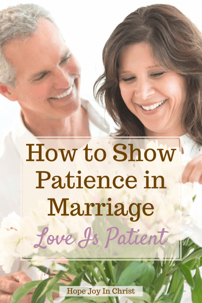 How to Show Patience in Marriage Love Is Patient PinIt, respect in marriage, patience with love, patience in marriage Bible verse, 1 Corinthians 13:4, patience in marriage quotes, Bible verses about patience, Bible verses for married couples, prayer for patience in marriage, Bible verses about perseverance in marriage, being impatient in a relationship, Marriage Advice, Christian Marriage #MarriageAdvice @1Corinthians13 #LoveIs #HopeJoyInChrist