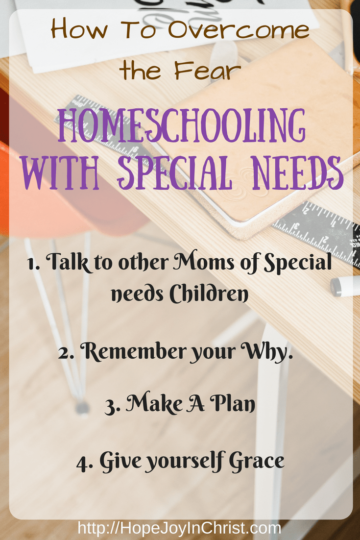 How To Overcome The Fear_ Homeschooling with Special Needs. 4 Tips to help homeschool children with special needs.