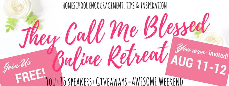 They Call Me Blessed Online Retreat, Homeschooling Encoruagement, Homeschooling Tips, HOmeschooling Giveaways