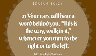 Isaiah 30_21 God will tell us what He Dreams of for our Lives