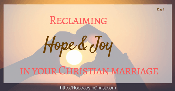 Reclaiming Hope & Joy In Your Christian Marriage Blog Party. Biblical Marriage Advice, Biblical Wifehood Freebies Christian Marriage Event