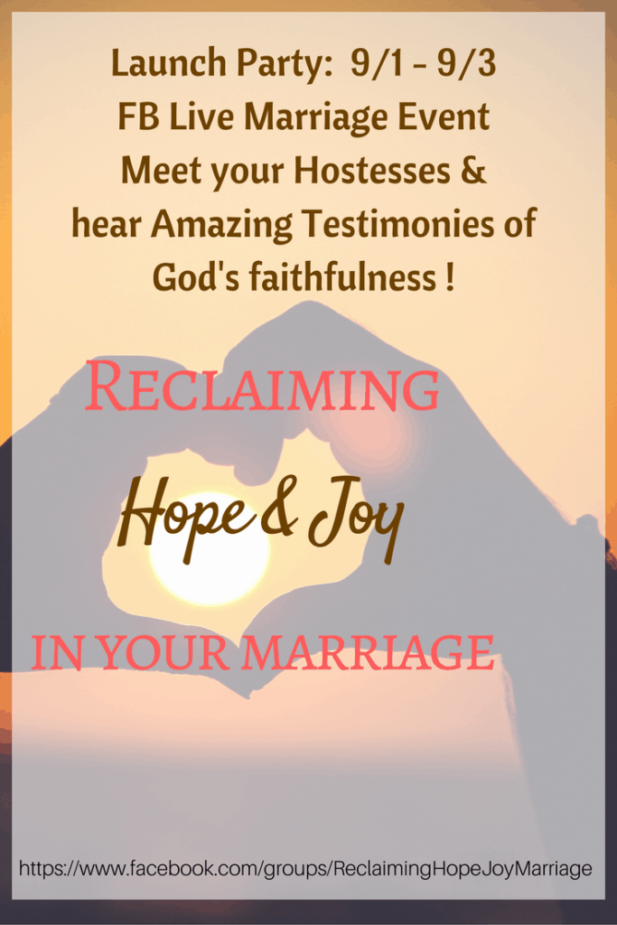 Reclaiming Hope & Joy In Your Marriage -FB Live Marriage Event https://www.facebook.com/groups/ReclaimingHopeJoyMarriage/