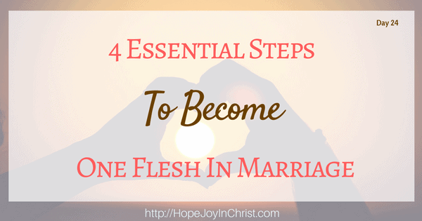 4 Essential Steps To Become One Flesh in Marriage (Christian Marriage, Biblical Wifehood, (Reclaiming Hope & Joy in your marriage))