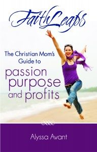 Christian Mom's Guide to Passion, Purpose, and Profits Giveaway from Alyssa Avant
