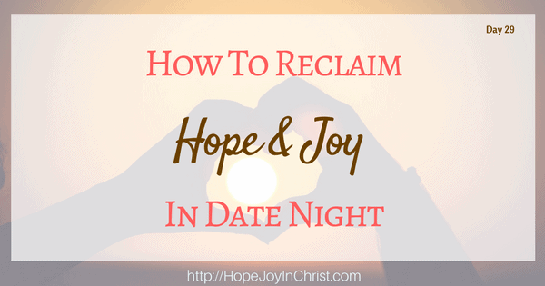 How To Reclaim Hope & Joy in Date Night ( #ChristianMarriage, #BiblicalWifehood (Reclaiming Hope & Joy in your Marriage))
