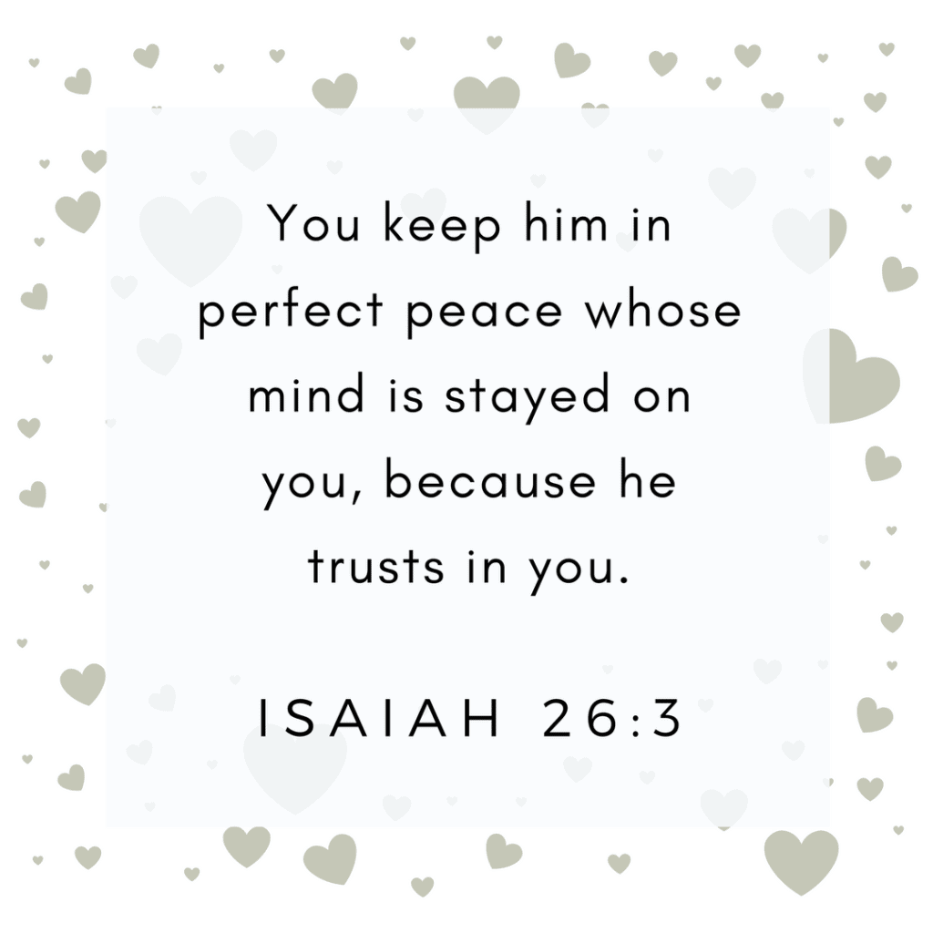 Isaiah 26:3 Keep him in perfect Peace