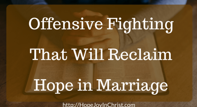 Offensive Fighting That Will Reclaim Hope in Marriage FB (Christian Marriage, Biblical Wifehood (Reclaiming Hope & Joy in your Marriage))