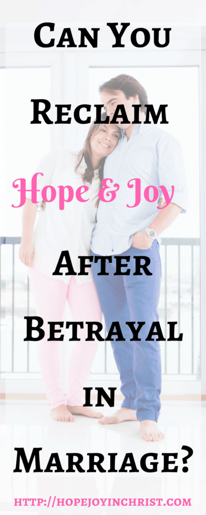 Can You Reclaim Hope & Joy after Betrayal in Marriage? Christian Marriage, Biblical Wifehood, Reclaiming Hope & Joy in your Marriage