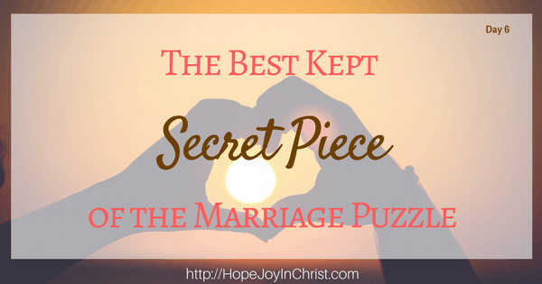 The Best Kept Secret Piece of the Marriage Puzzle, Christian Marriage, Biblical Wifehood, Biblical Marriage Resources (Reclaiming Hope & Joy in your Marriage)