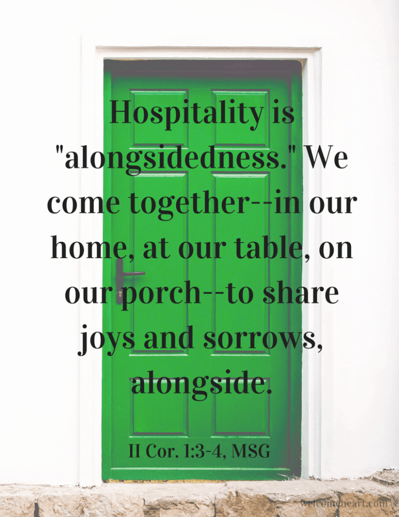 11 Corinthians 1:3-4 Hospitality is alongsidedness