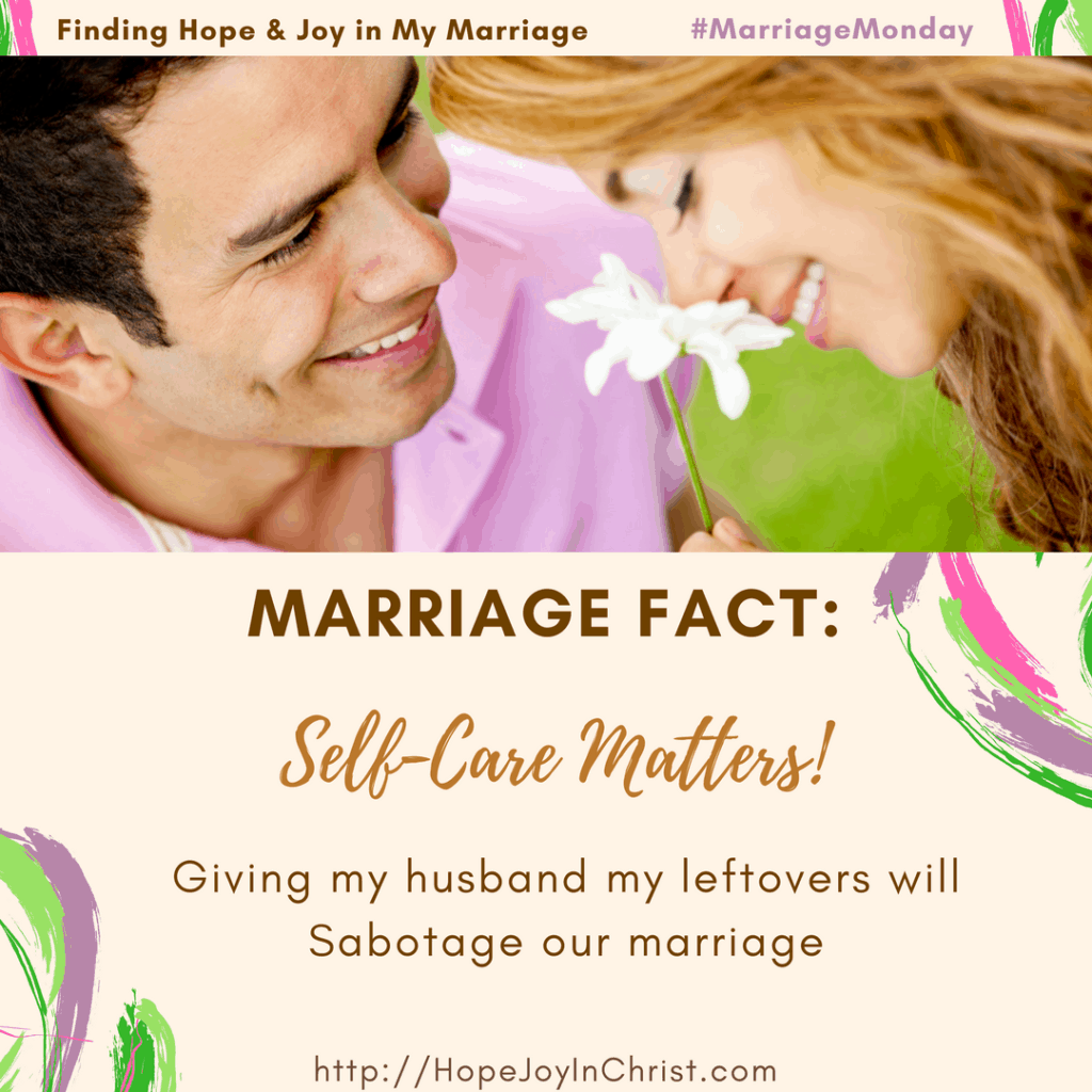 Marriage Fact #2- Self-Care Matters (#ChristianMarriage #BiblicalWifehood #MarriageMonday)