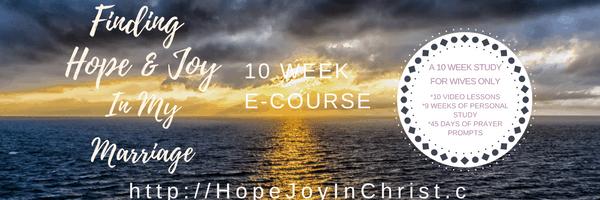 Finding Hope & Joy in My Marriage (E-course, #ChristianMarriage #BiblicalMarriage #BbilicalWifehood)