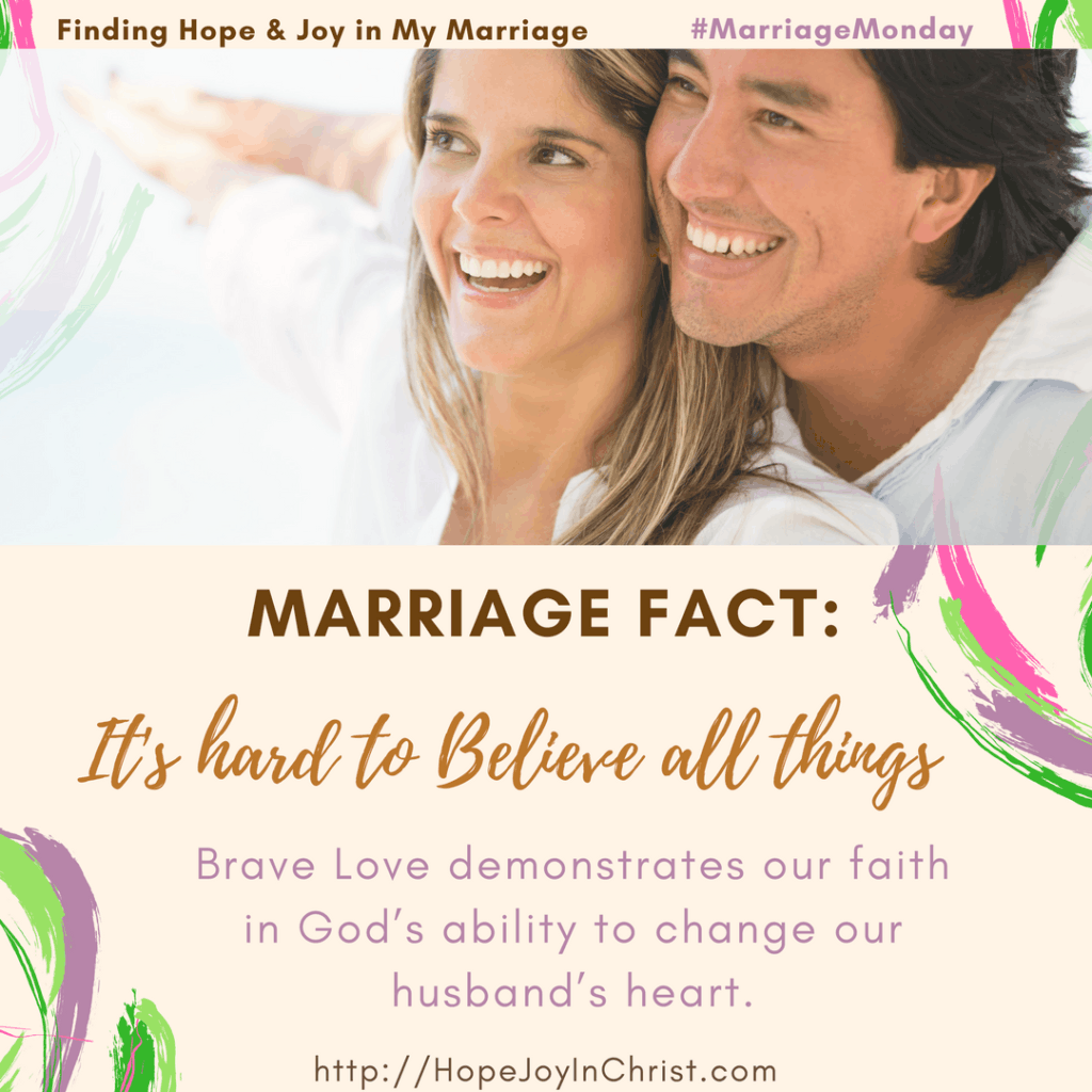 Marriage Fact #3- It's Hard to Believe All Things (#MarriageMonday #BiblicalWifehood #ChristianMarriage)