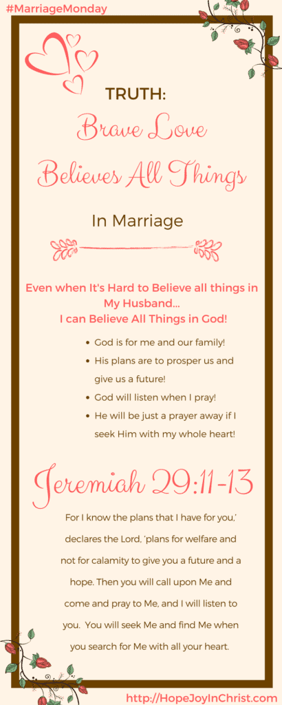 Truth- Brave Love Believes All Things in Marriage PinIt (#MarriageMonday #BiblicalWifehood #ChristianMarriage)