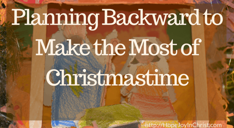 Planning Backward to Make the Most of Christmastime Free Printable Pack (#FreePrintable #SelfCare #IntentionalLiving #ChristianLiving #ChristmasIDeas #HolidayDecor )
