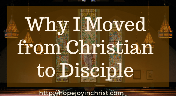 Why I moved from Christian to Disciple of Jesus (Disciple of Jesus with Christian #ChristianLiving )