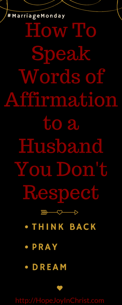 How do you speak words of Affirmation to a Husband you don't respect - The Best Gift for My Husband_ Words of Affirmation #ChristianMarriage #BiblicalMarriage #ChristianLiving #MarraigeMonday #ValentineGiftIdeas #GiftsforHusband
