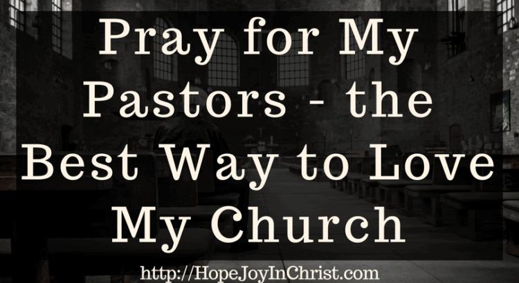 Pray for My Pastors Is the Best Way to Love My Church FtImg (#christianliving #Prayer #prayertips #Church #biblestudy #choose a church)
