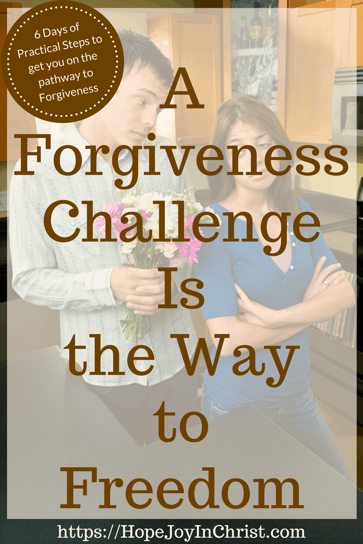 A Forgiveness Challenge Is the Way to Freedom #challenge #MarriageChallenge PinIt1 #ForgiveYourself #forgiveness #forgivenesslesson #Forgivenessscriptures #Forgivenessinmarriage #ForgivenessPrayer #ChristianLiving