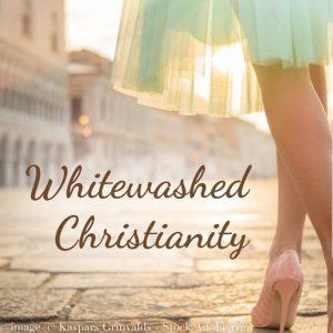 Whitewashed Christianity