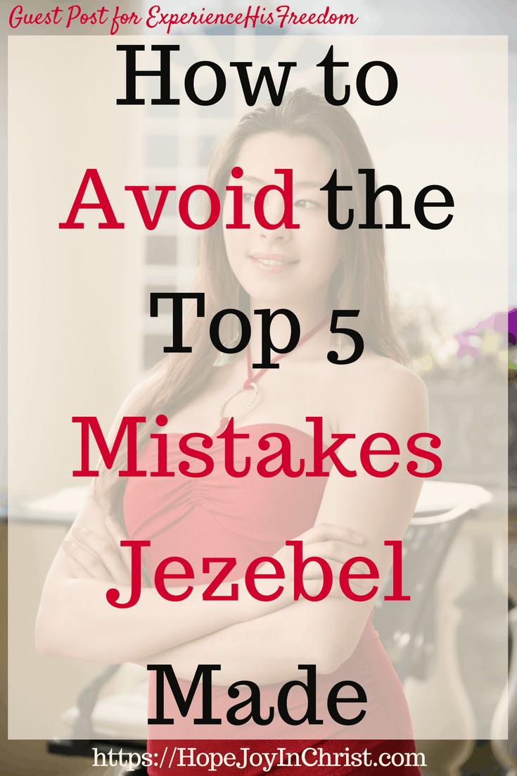 How to Avoid the Top 5 Mistakes Jezebel Made #JezebelSpirit #JezebelBible #JezebelQuotes #BiblicalWomen #Womeninthebible #Womeninthebiblestudy #Womeninthebiblelistof #Womeninthebiblescriptures #StrongWomeninthebible