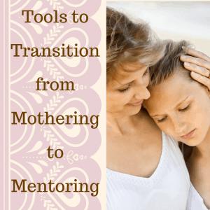 Tools to Transition from Mothering to Mentoring Tween Girls - The Best Way to Mentor My Tween Girl and Why #MentoringTweenGirls #RaisingGodlyGirls #MentoringTweenHeart #mentoringActivities #MentoringBiblieStudies #MentoringChildren #MentoringTips