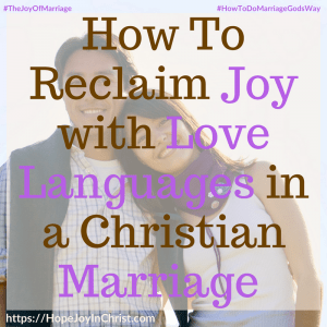 How To Reclaim Joy with Love Languages in a Christian Marriage sq #5LoveLanguages #LoveLanguagesQuotes #31 Ways to Reclaim Joy in a Christian Marriage #JoyInMarriage #MarriageGodsWay #JoyQuotes #JoyScriptures #ChooseJoy #ChristianMarriage #ChristianMarriagequotes #ChristianMarriageadvice #RelationshipQuotes #StrongMarriage