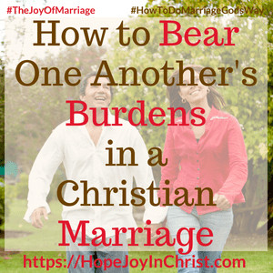 How to Bear One Another's Burdens in a Christian Marriage sq #BearOneAnothersBurdens #loveInmarriage #Marriagequotes #marriageadvice 31 Ways to Reclaim Joy in a Christian Marriage #JoyInMarriage #MarriageGodsWay #JoyQuotes #JoyScriptures #ChooseJoy #ChristianMarriage #ChristianMarriagequotes #ChristianMarriageadvice #RelationshipQuotes
