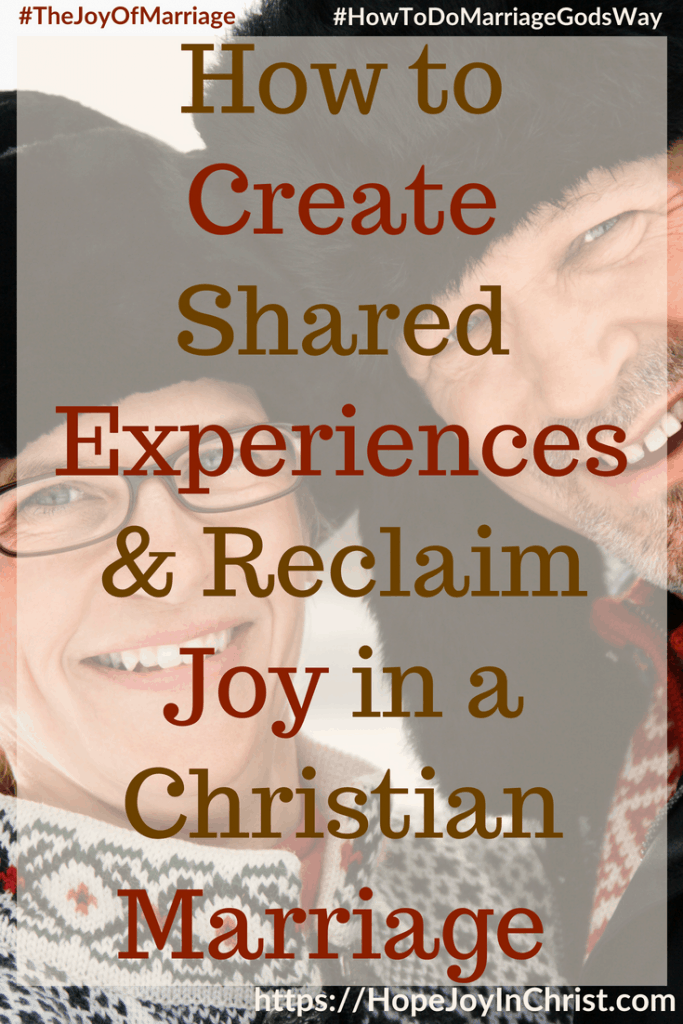 How to Create Shared Experiences & Reclaim Joy in a Christian Marriage #SharedExperiences #ConnectInMarriage 31 Ways to Reclaim Joy in a Christian Marriage #JoyInMarriage #MarriageGodsWay #JoyQuotes #JoyScriptures #ChooseJoy #ChristianMarriage #ChristianMarriagequotes #ChristianMarriageadvice #RelationshipQuotes #StrongMarriage