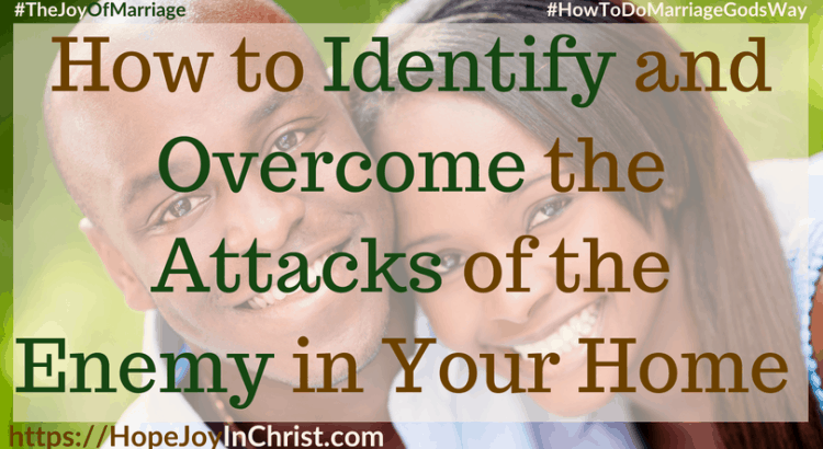 How to Identify and Overcome the Attacks of the Enemy in Your Home ft #overcomequotes #overcomeTips #EnemyofGod #PrayerWarrior 31 Ways to Reclaim Joy in a Christian Marriage #JoyInMarriage #MarriageGodsWay #JoyQuotes #JoyScriptures #ChooseJoy #ChristianMarriage #ChristianMarriagequotes #ChristianMarriageadvice #RelationshipQuotes #StrongMarriage