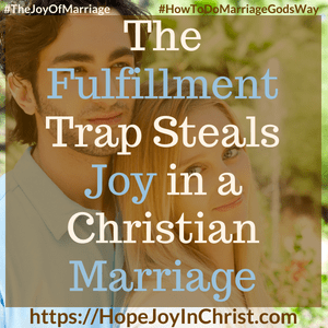 The Fulfillment Trap Steals Joy in a Christian Marriage SQ #FulfillmentQuotes #findingFulfillment #FulfillmentRelationships 31 Ways to Reclaim Joy in a Christian Marriage #JoyInMarriage #MarriageGodsWay #JoyQuotes #JoyScriptures #ChooseJoy #ChristianMarriage #ChristianMarriagequotes #ChristianMarriageadvice #RelationshipQuotes