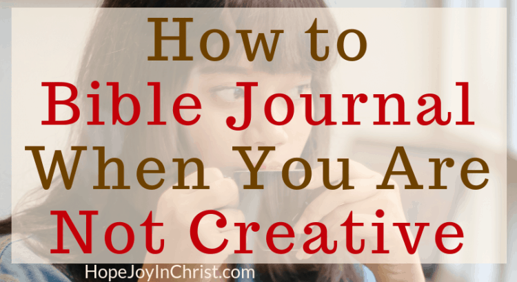 How to Bible Journal When You Are Not Creative FtImg #BibleJournalingIdeas for Begginners who are not creative. Free Printable Scriptures #ColoringPage to grow my faith and increase in #TheJoyOfTheLord