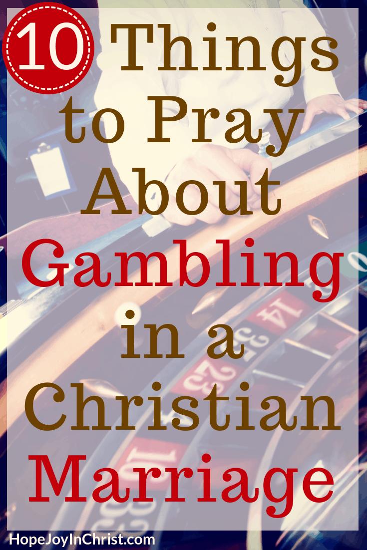 10 Things to Pray About Gambling in a Christian Marriage Create an Effective Strategic Prayer Plan for the gambler in your life - #StrategicPrayer #Prayerguide #SpiritualWarfare #PrayerWarrior #Gamblingaddiction