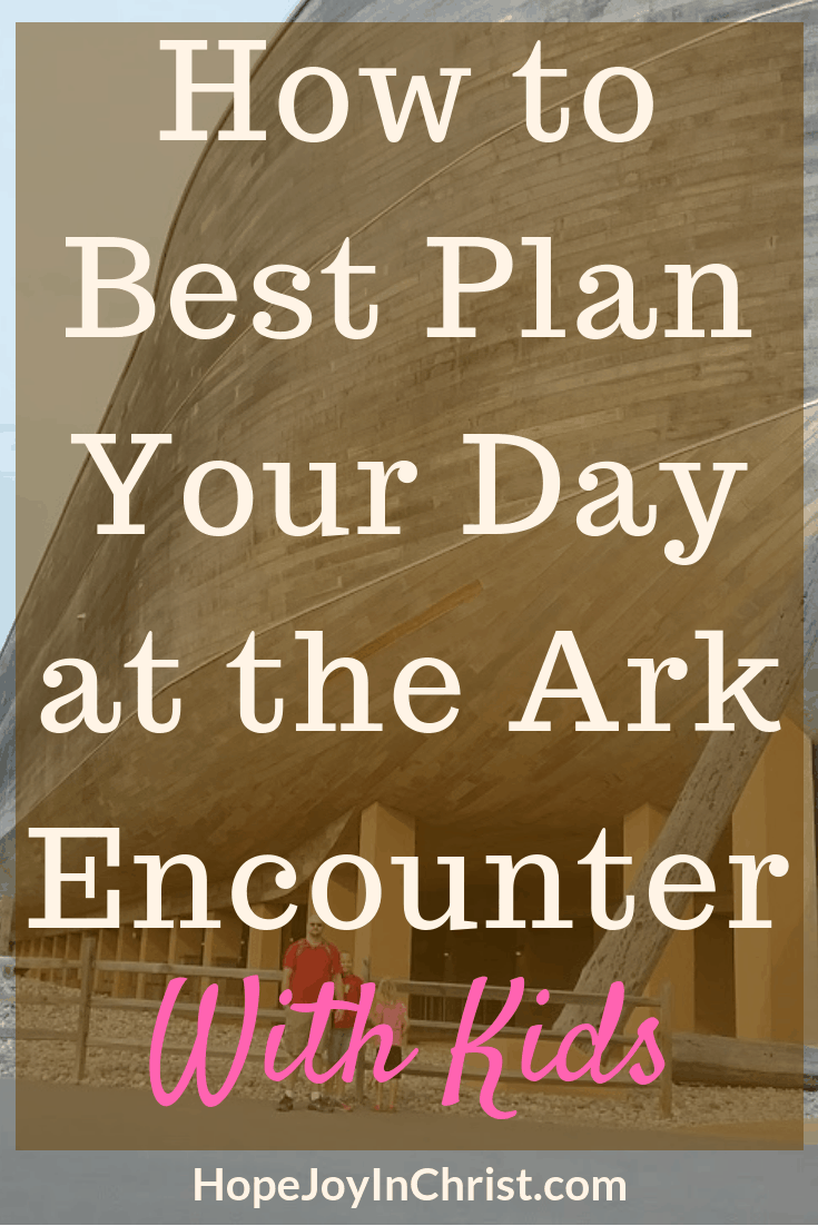 How to Best Plan Your Day at the Ark Encounter with Kids PinIt #ArkEncounterTips #ArkEncounterwithkids #ArkEncounterkentucky #ArkEncountervacation #NoahsArk #Creation #EvolutionVsCreation #AnswersInGenesis