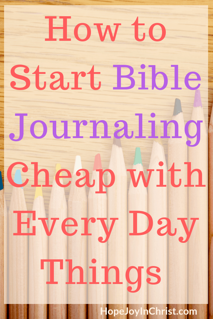 How to Start Bible Journaling Cheap with Every Day Things 30 Days of JoyBible Journaling Tool Kit FB #BibleJournaling #IllustratedFaith #BibleJournalingForBeginners #BibleJournalingIdeas #BibleJournalingSupplies