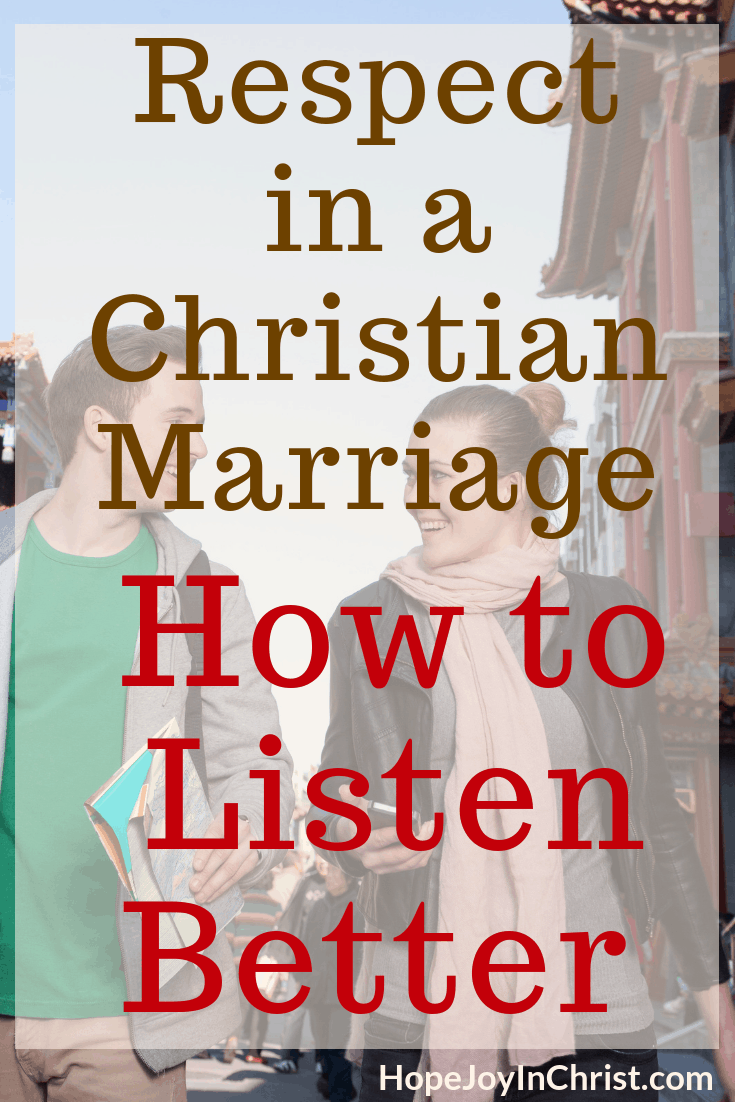 Respect in a Christian Marriage_ How to Listen Better PinIt 3 Ways to Listen better and Improve #Communication in a #ChristianMarriage that will #RespectYourHusband and show #RespectInMarriage #RespectRelationship #RespectQuotes