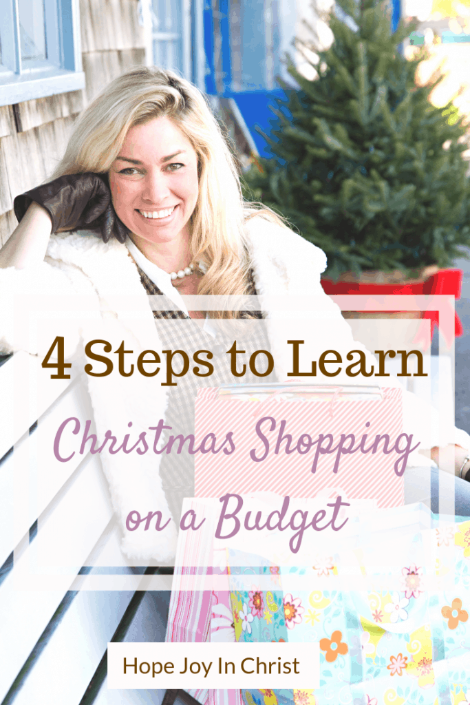4 Steps to Learn Christmas Shopping on a Budget PinIt.  Christmas shopping ideas, Christmas shopping on a budget, Christmas shopping quotes, Christmas shopping list, early Christmas shopping, Christmas budget, Christmas budget planner, Christmas budget ideas #ChristmasShopping #ChristmasBudget #HopeJoyInChrist