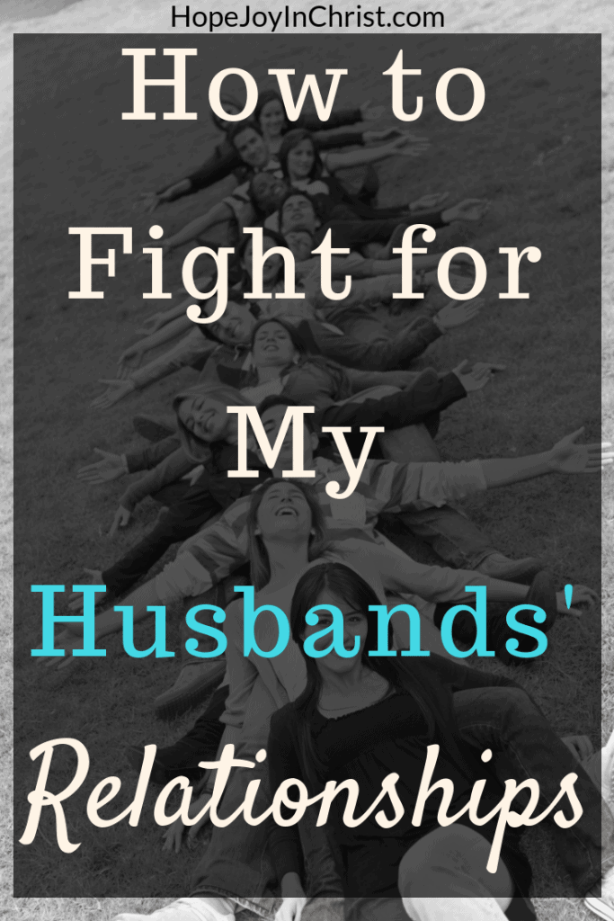 How to Fight for My Husbands Relationships PinIt Become a Prayer Warrior Wife Fighting spiritual warfar by #Prayingformyhusband and #RespectMyHusband with Words of Affirmation