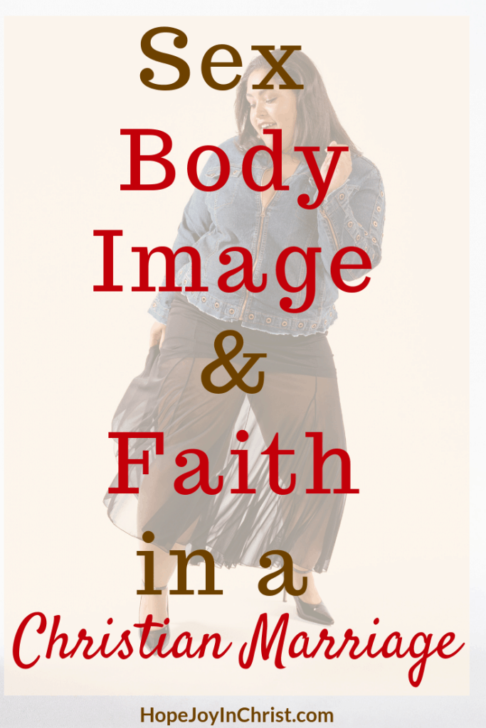 Sex, Body Image, and Faith in a Christian Marriage PinIt change Negative Body Image Issues for women into Healthy Body image, Improve sexual intimacy in a Christian Marriage