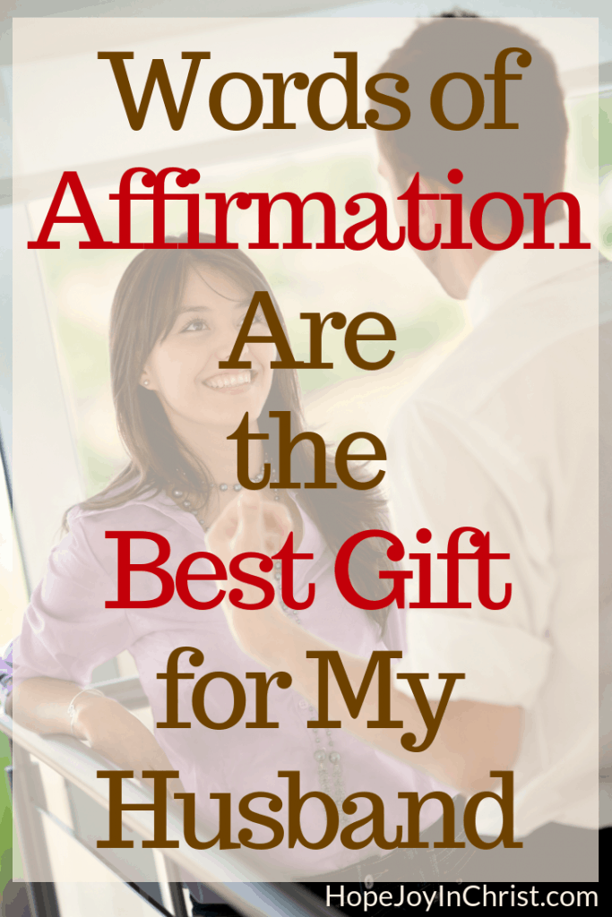 Words of Affirmation Are the Best Gift for My Husband Words of affiramtion gifts for husband What are words of affirmation and how to speak encouraging words to husband #RespectYourHusband Christian Marriage advice Biblical Marriage quotes #ChristianLiving #ValentineGiftIdeas #GiftsforHusband
