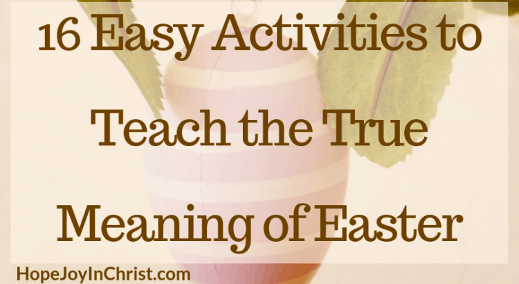 16 Easy Activities to Teach the True Meaning of Easter PinIt Easter Activities for kids. Easter activities for teens. Easter activities for Adults. Christian Easter activities for preschoolers. Meaning of Easter quotes. True meaning of Easter for kids. Easter Bible Verses